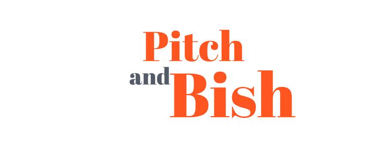 """Pitch & Bish"" #1 Edition"